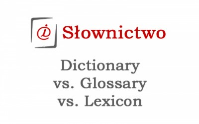 Dictionary vs. Glossary vs. Lexicon
